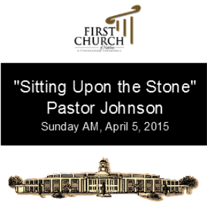 sitting upon the stone easter pastor johnson