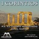 42 El cuerpo resucitado en el rapto | Audio Books | Religion and Spirituality