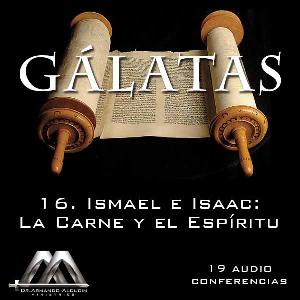 16 ismael e isaac, la carne y el espiritu