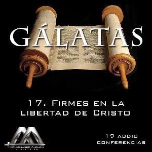 17 firmes en la libertad de cristo
