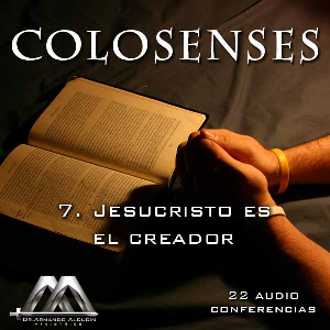 07 Jesucristo es el creador | Audio Books | Religion and Spirituality