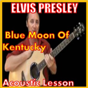 learn to play blue moon of kentucky by elvis presley