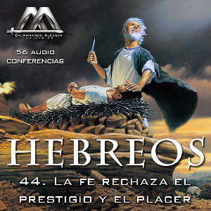 44 La fe rechaza el prestigio y el placer | Audio Books | Religion and Spirituality
