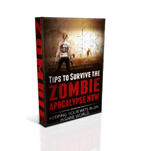 tips to survive the zombie apocalypse now.