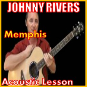 learn to play memphis by johnny rivers