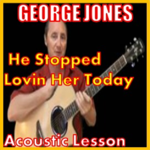 learn to play he stopped lovin her today by george jones