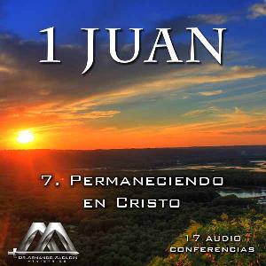 07 permaneciendo en cristo