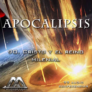 90 Cristo y el reino milenial | Audio Books | Religion and Spirituality