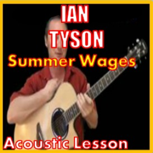 Learn to play Summer Wages by Ian Tyson | Movies and Videos | Educational