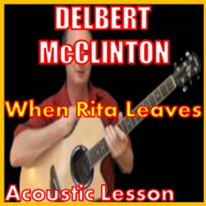 Learn to play When Rita Leaves by Delbert McClinton | Movies and Videos | Educational