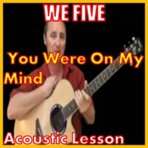 learn to play you were on my mind by we five
