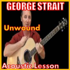 Learn to play Unwound by George Strait | Movies and Videos | Educational