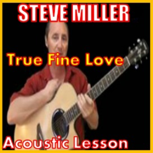 learn to play true fine love by steve miller