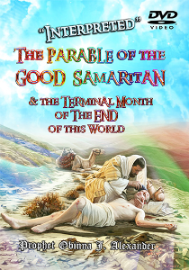 """interpreted"" The Parable Of The Good Samaritan And The Terminal Month Of The End Of This World. 