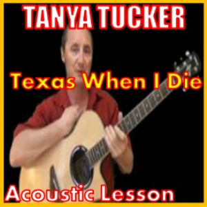 learn to play texas when i die by tanya tucker