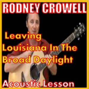 learn to play leavin louisisana in the broad daylight by rodney crowell