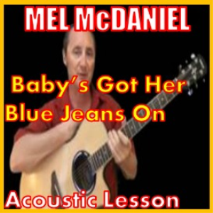 Learn to play Baby's Got Her Blue Jeans On by Mel McDaniel | Movies and Videos | Educational