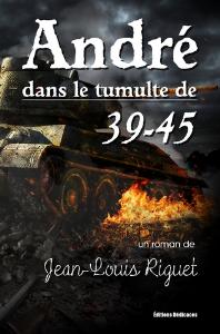 André dans le tumulte de 39-45, par Jean-Louis Riguet   eBooks   Fiction