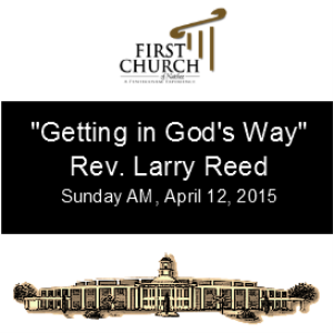 Getting in God's Way Rev. Larry Reed   Other Files   Everything Else