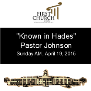 known in hades (pastor johnson)