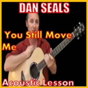 Learn to play You Still Move Me by Dan Seals | Movies and Videos | Educational