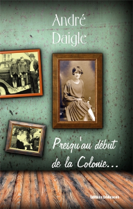 Presqu'au début de la Colonie..., par André Daigle | eBooks | Biographies
