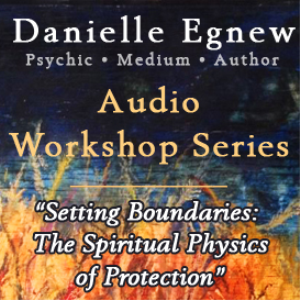 danielle egnew - setting spiritual boundaries workshop