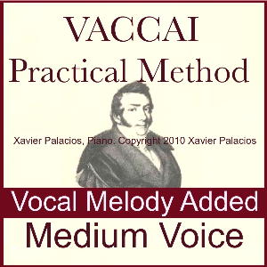 vaccai practical method sheet music and accompaniments with vocal melody added, for medium voice, xavier palacios, piano: mp3