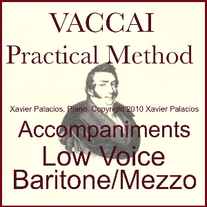 vaccai practical vocal method accompaniments for low voice (baritone/mezzo) with transpositions. xavier palacios, piano: mp3