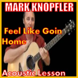 learn to play feel like going home by mark knopfler