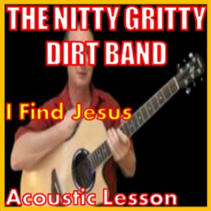 learn to play i find jesus by the nitty gritty dirt band