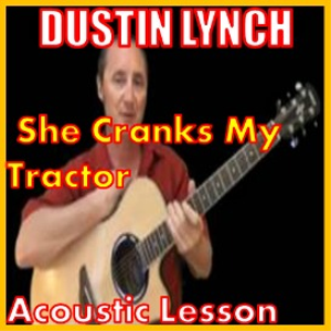 learn to play she cranks my tractor by dustin lynch
