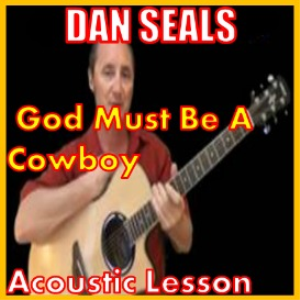 Learn to play God Must Be A Cowboy by Dan Seals | Movies and Videos | Educational