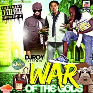 dj roy war of the gods vybz kartel,mavado , bounty mixtape