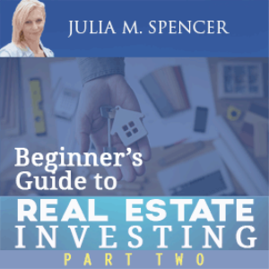 beginner's guide to real estate investing- part two