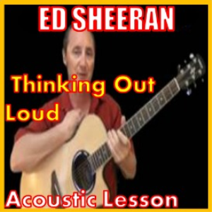 Learn to play Thinking Out Loud by Ed Sheeran | Movies and Videos | Educational