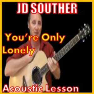 Learn to play You're Only Lonely by JD Souther | Movies and Videos | Educational