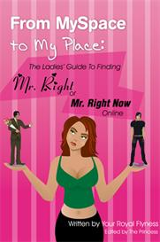 from myspace to my place the ladies guide to finding mr. right or mr