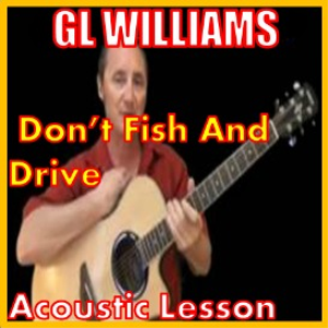 learn to play dont fish and drive by gl williams