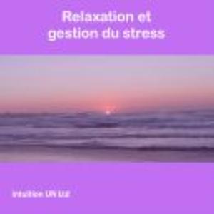 relaxation et gestion du stress