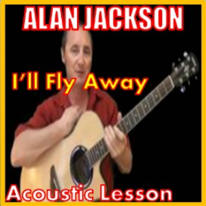 learn to play i'll fly away by alan jackson
