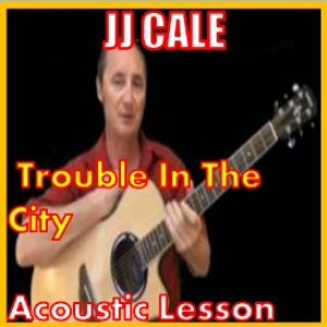 Learn to play Trouble In The City by JJ Cale   Movies and Videos   Educational