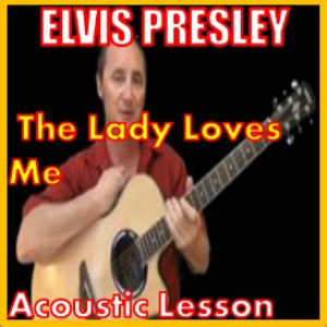 Learn to play The Lady Loves Me by Elvis Presley | Movies and Videos | Educational