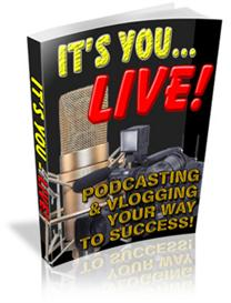 **new** its you live podcasting & video blogging! master resale rights