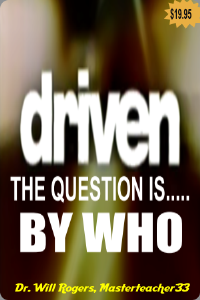 every one is driven.....but by whom?