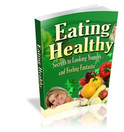 new* eating healthy - secrets to looking younger and feeling fantastic