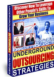 underground outsourcing strategies - - - master resale rights included