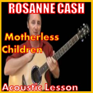 Learn to play Motherless Children by Rosanne Cash | Movies and Videos | Educational