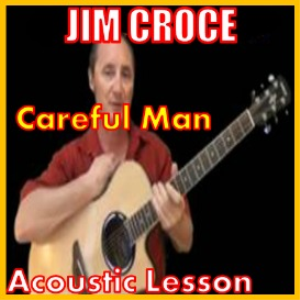 Learn to play Careful Man by Jim Croce | Movies and Videos | Educational