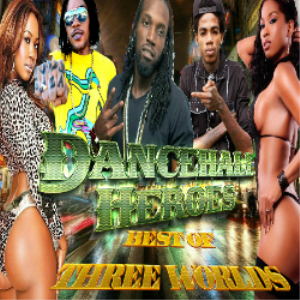 dancehall heroes [best of three worlds vybz kartel,mavado,alkaline] mix by djeasy